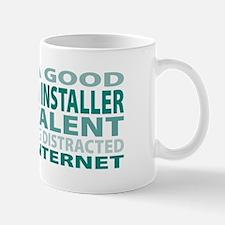 Good Insulation Installer Mug