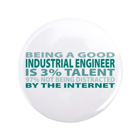 """Good Industrial Engineer 3.5"""" Button (100 pack)"""