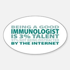 Good Immunologist Oval Decal