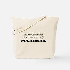 You'd Drink Too Marimba Tote Bag