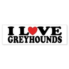 I Love Greyhounds Bumper Stickers