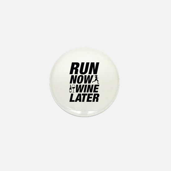 Run Now Wine Later Mini Button