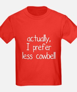 Less Cowbell T
