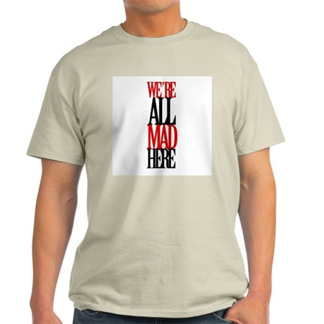 All Mad Here Light T-Shirt
