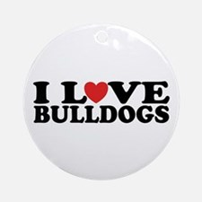 I Love Bulldogs Ornament (Round)
