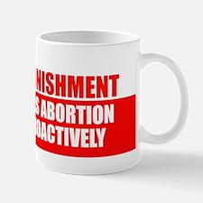 Capital Punishment - Abortion Mug
