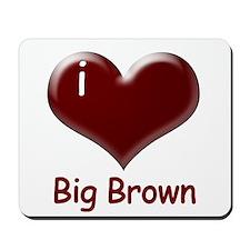 I heart Big Brown Mousepad