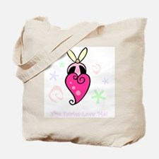 The Fairies Love Me Tote Bag