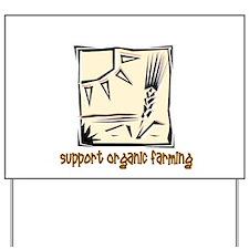 Support Organic Farming Yard Sign