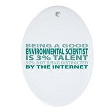 Good Environmental Scientist Oval Ornament