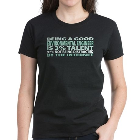 Good Environmental Engineer Women's Dark T-Shirt