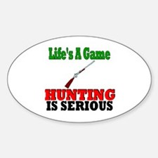 Hunting is serious Oval Decal