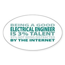 Good Electrical Engineer Oval Decal