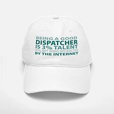 Good Dispatcher Baseball Baseball Cap