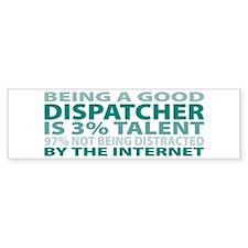 Good Dispatcher Bumper Bumper Sticker