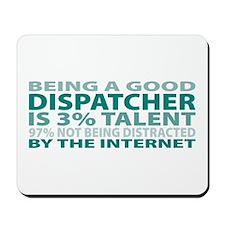 Good Dispatcher Mousepad