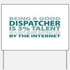 Good Dispatcher Yard Sign