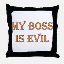 My Boss is Evil Throw Pillow