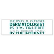 Good Dermatologist Bumper Bumper Sticker