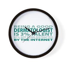 Good Dermatologist Wall Clock