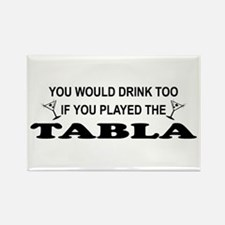 You'd Drink Too Tabla Rectangle Magnet