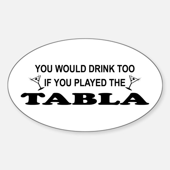 You'd Drink Too Tabla Oval Stickers