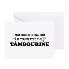 You'd Drink Too Tambourine Greeting Cards (Pk of 1