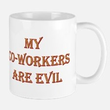 My Co-Workers Are Evil Mug