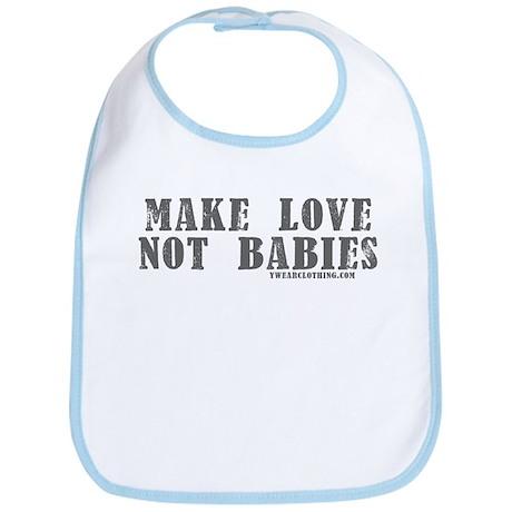 Make Love, Not Babies Bib