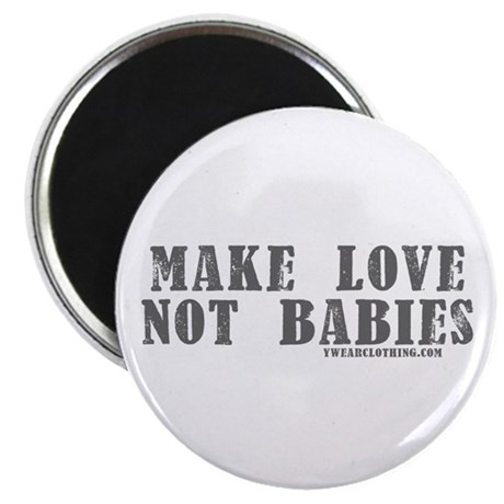 "Make Love, Not Babies 2.25"" Magnet (10 pack)"