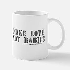 Make Love, Not Babies Mug