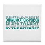 Good Communications Person Tile Coaster