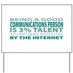 Good Communications Person Yard Sign