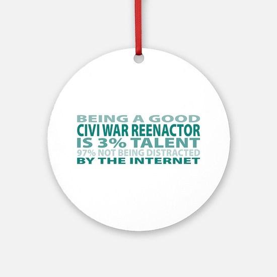 Good Civi War Reenactor Ornament (Round)