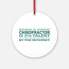 Good Chiropractor Ornament (Round)