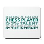 Good Chess Player Mousepad