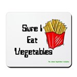 Sure I Eat Vegetables French Mousepad