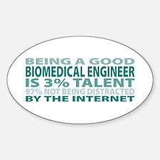 Good Biomedical Engineer Oval Decal