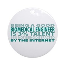 Good Biomedical Engineer Ornament (Round)