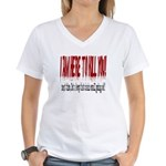 I'm here to kill you Women's V-Neck T-Shirt