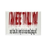 I'm here to kill you Rectangle Magnet (100 pack)