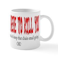 I'm here to kill you Mug