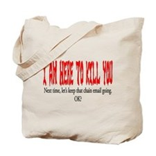 I'm here to kill you Tote Bag