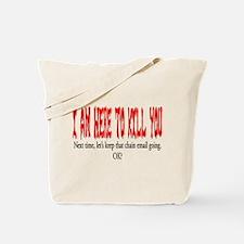 I'm here to kill you Tote Bag
