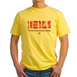 I'm here to kill you Yellow T-Shirt