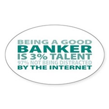 Good Banker Oval Decal