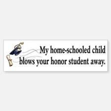 My home-schooled child... Bumper Bumper Bumper Sticker