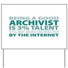 Good Archivist Yard Sign