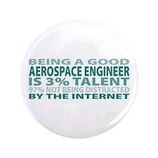 "Good Aerospace Engineer 3.5"" Button"