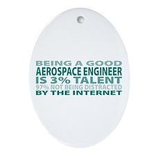 Good Aerospace Engineer Oval Ornament